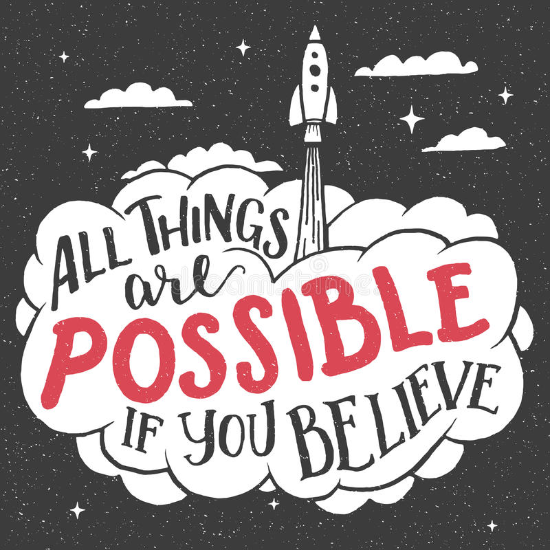 All things are possible if you believe card. All things are possible if you believe. Inspirational hand-lettering quote for cards and posters. Motivational stock illustration