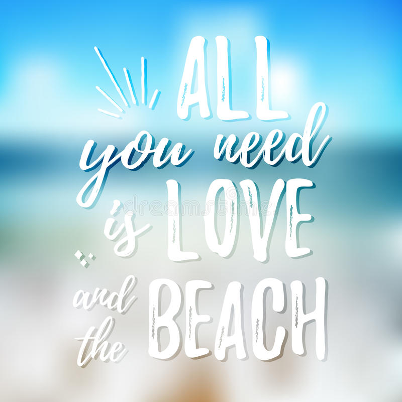 All you need is love and the beach - Design element for housewarming poster, t-shirt design. Vector Hand drawn brush lettering royalty free illustration