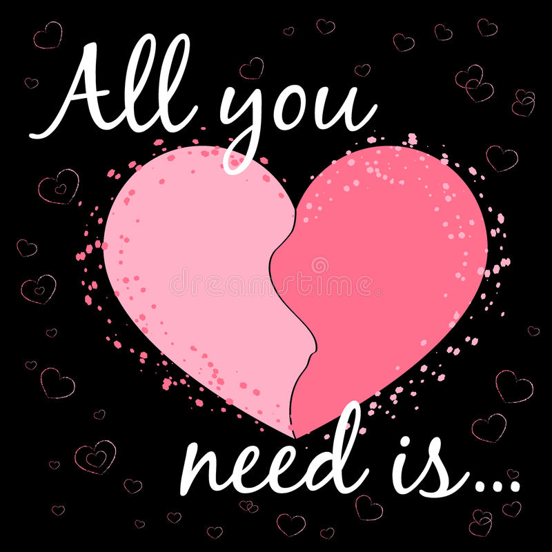 Marvelous All You Need Is Love. Romance Quote Text With Heart Typography Background.  Valentine Day Holiday Concept. T Shirt Design For Apparel, Card,  Invitation, ...