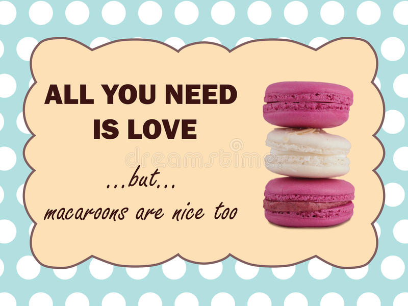 All you need is love, but macaroons are nice too. Saying and macaroons in retro style stock illustration