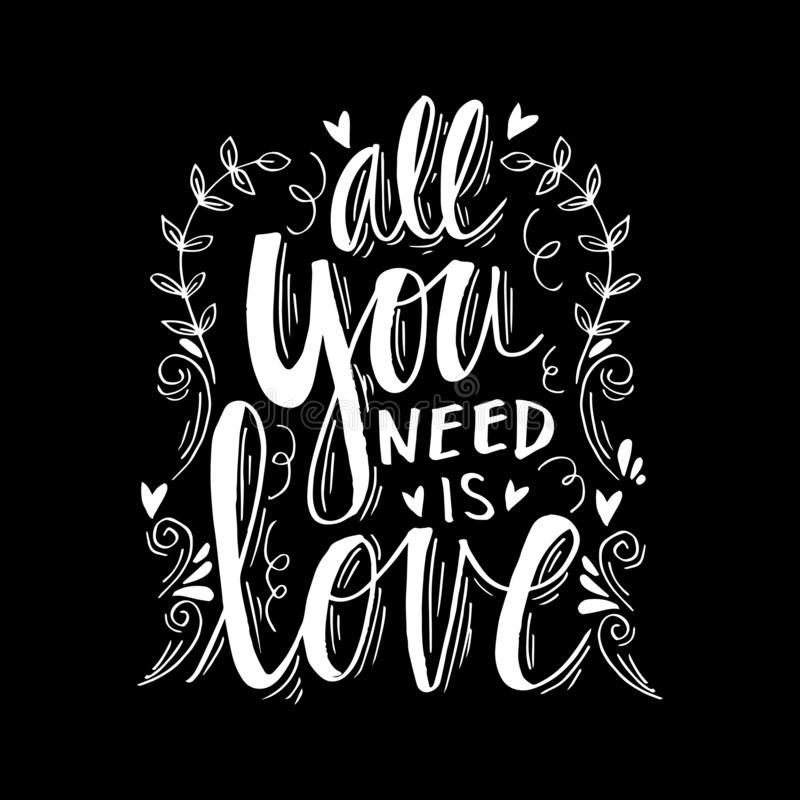 All you need is love. Motivational quote. Black background royalty free illustration