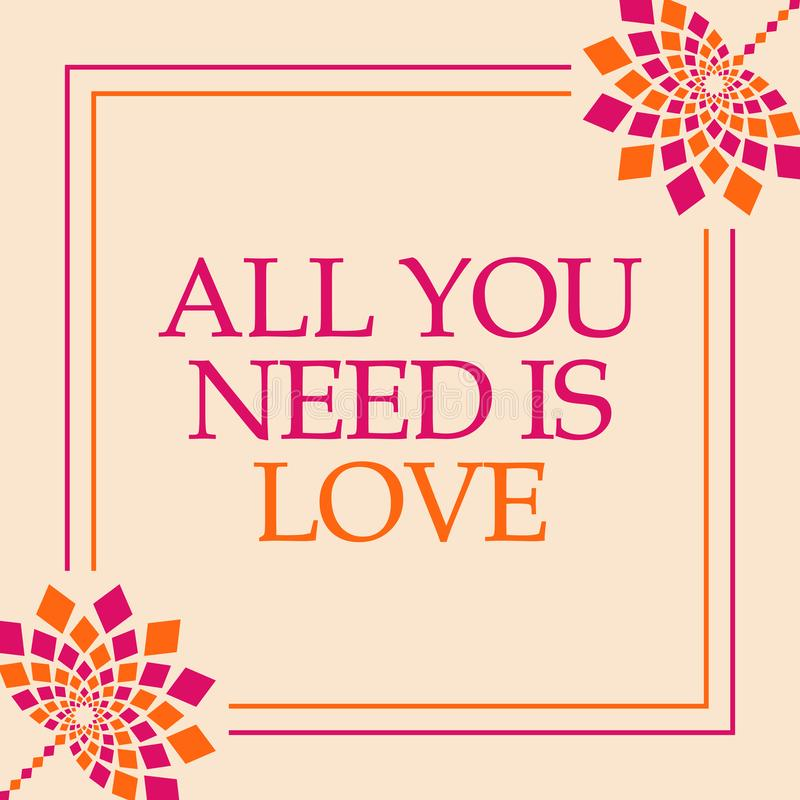 All You Need Is Love Pink Orange Floral Square. All you need is love text written over pink orange background vector illustration