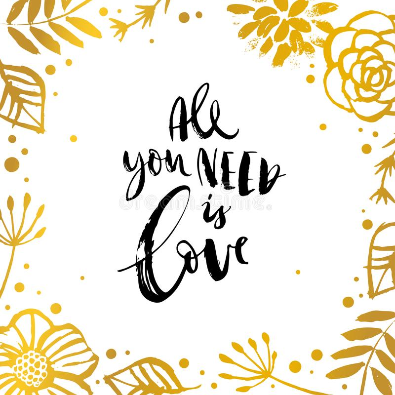All you need is Love. Valentines day calligraphy gift card. Flow royalty free illustration