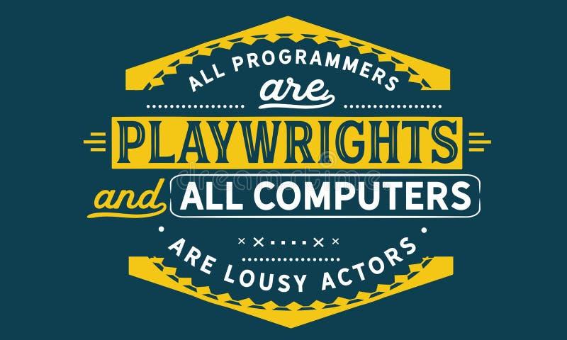 Alla programmerare är dramatiker, och alla datorer är nedlusade skådespelare stock illustrationer