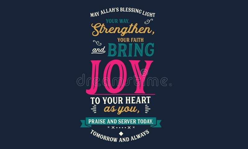 Allah's Μαΐου που ευλογεί το φως ο τρόπος σας, ενισχύει, η πίστη σας και φέρνει τη χαρά στην καρδιά σας καθώς εσείς, έπαινος κα ελεύθερη απεικόνιση δικαιώματος