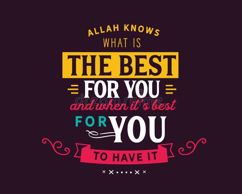 Allah sait ce qui est le meilleur pour vous et quand il est le meilleur que vous l'ayez illustration stock