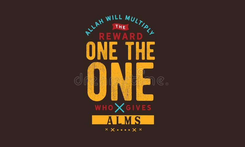 Allah will multiply the reward of the one who gives alms. Quotes illustration stock illustration