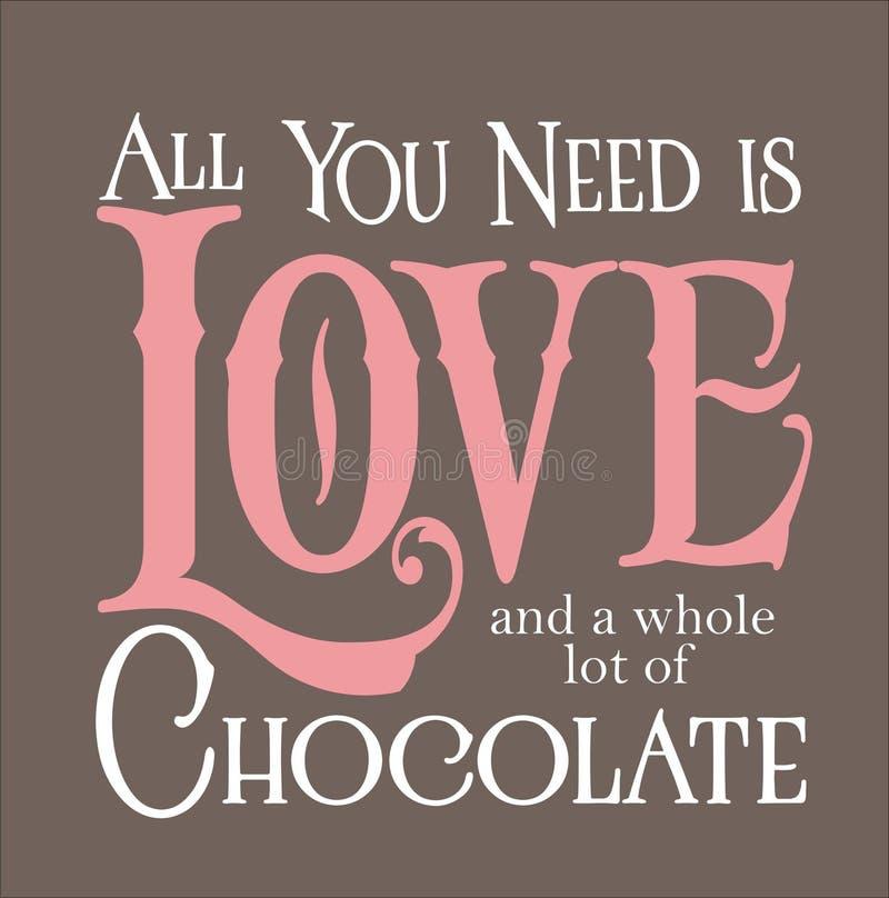 Alle, die Sie benötigen, ist Liebe und Schokolade lizenzfreie abbildung