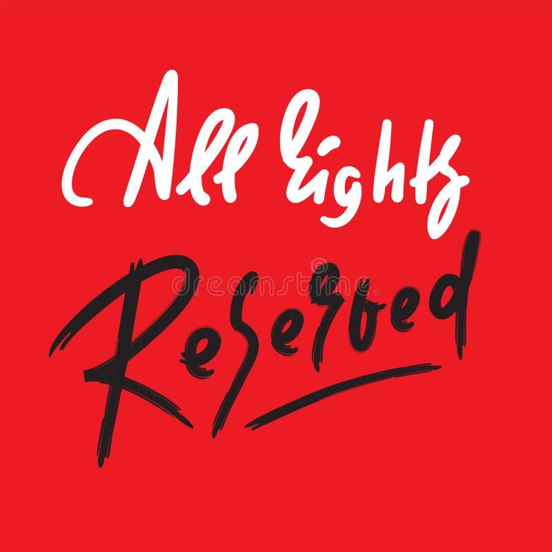 Alle Rechte vorbehalten - Motivzitat anspornen Hand gezeichnete Beschriftung Jugendjargon, Idiom druck stock abbildung