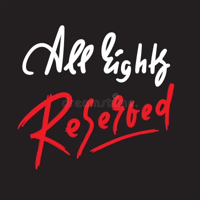 Alle Rechte vorbehalten - Motivzitat anspornen Hand gezeichnete Beschriftung Jugendjargon lizenzfreie abbildung
