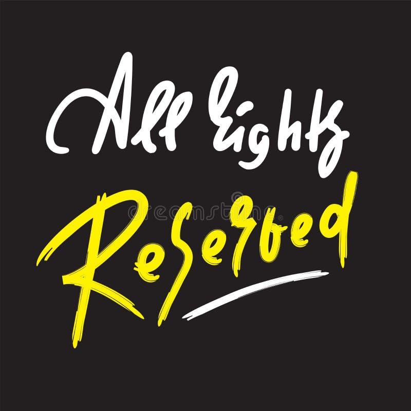 Alle Rechte vorbehalten - Motivzitat anspornen Hand gezeichnete Beschriftung Jugendjargon, Idiom lizenzfreie abbildung