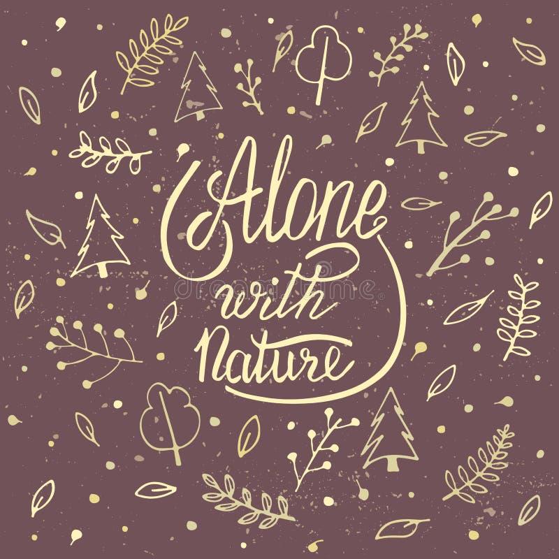 Alleine mit Natur Handbeschriftungskleidert-shirt Druckdesign stock abbildung