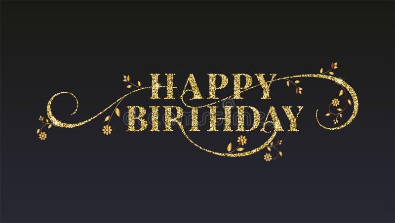 Alles Gute zum Geburtstaggrußkarte Goldene Funkelnbeschaffenheit auf Weinlesetext Design der Mitteilung mit funkelndem Staub, Han stock abbildung