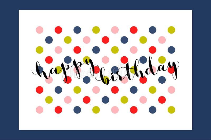 Alles- Gute zum Geburtstaggrußkarte mit kalligraphischer Beschriftung auf mehrfarbigem Tupfenhintergrund stock abbildung