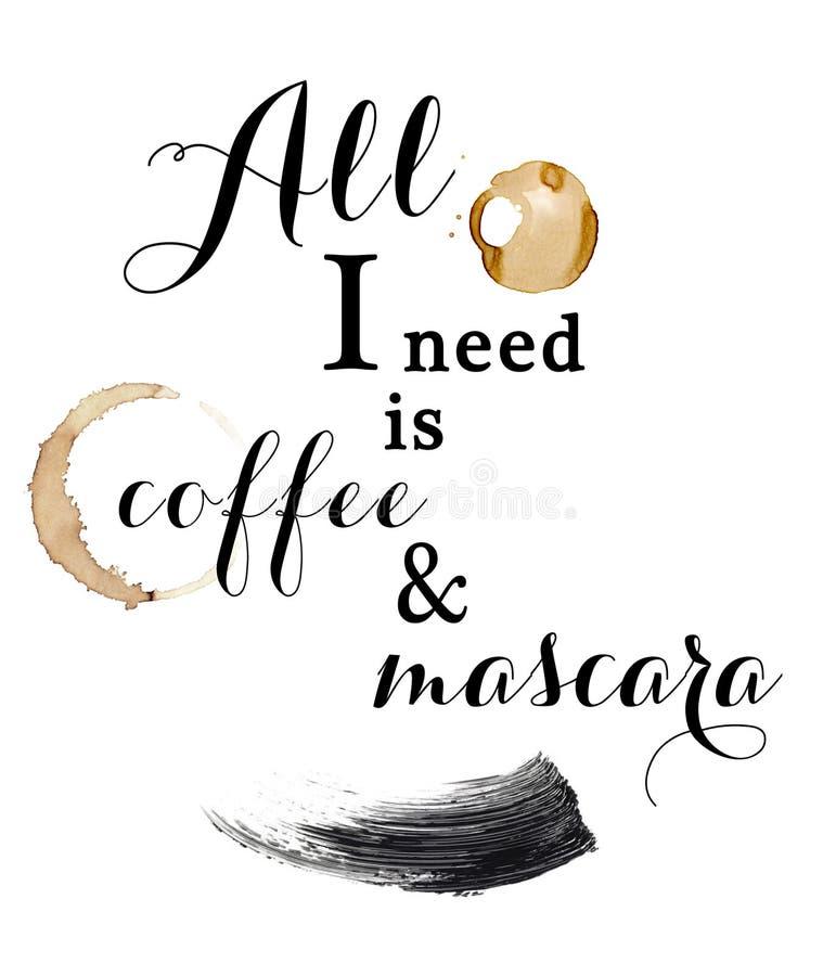 Allt som jag behöver, är Coffe och mascara - roligt citationstecken - kostnadsförslag royaltyfri illustrationer