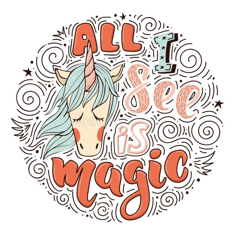 Allt som jag ser, är magiskt med enhörningen royaltyfri illustrationer
