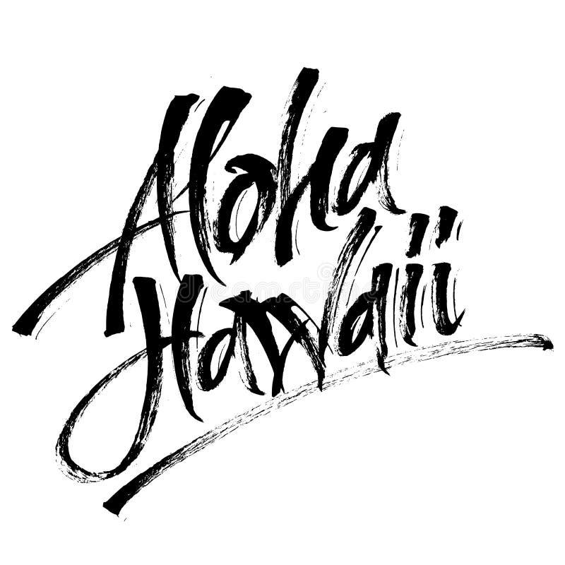 aloha Χαβάη Σύγχρονη εγγραφή χεριών καλλιγραφίας για την τυπωμένη ύλη Serigraphy διανυσματική απεικόνιση