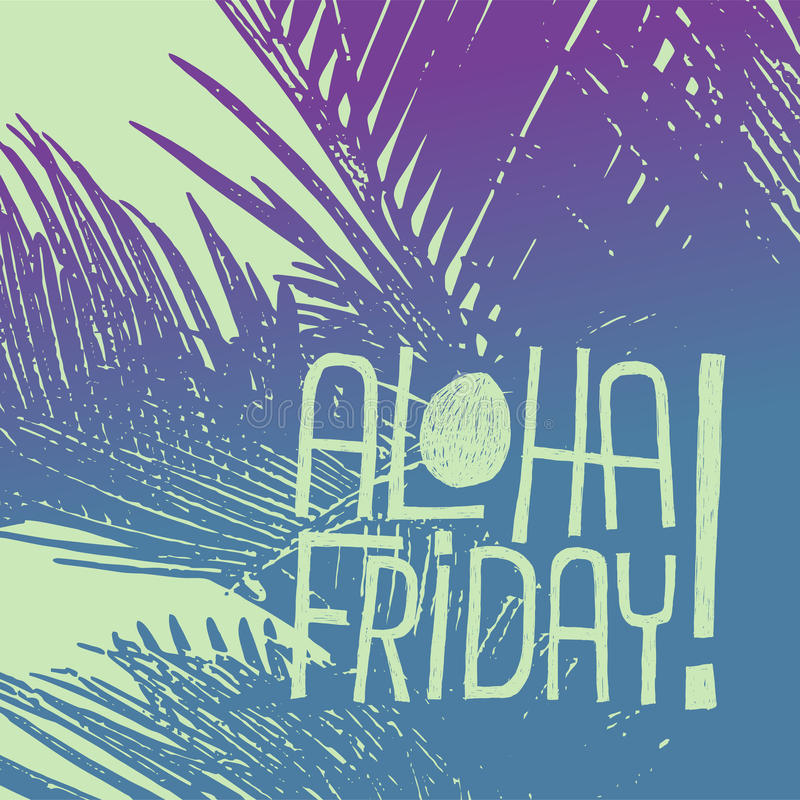 Aloha Friday! - vector quote for friday relax royalty free stock image