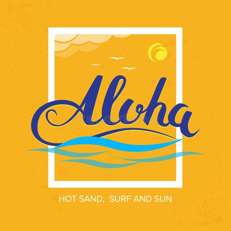 ` Aloha, heiße Sand, Brandung und Sonne ` handgemachte tropische exotische T-Shirt Grafiken Reiseandenkenidee Alle verschiedenen  lizenzfreie abbildung