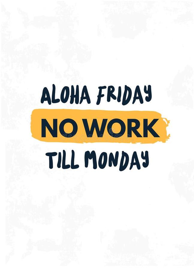 Alohavrijdag Geen citaat van het werktill monday in hipsterstijl op witte achtergrond De vectorillustratie van Grunge Samenvattin royalty-vrije illustratie