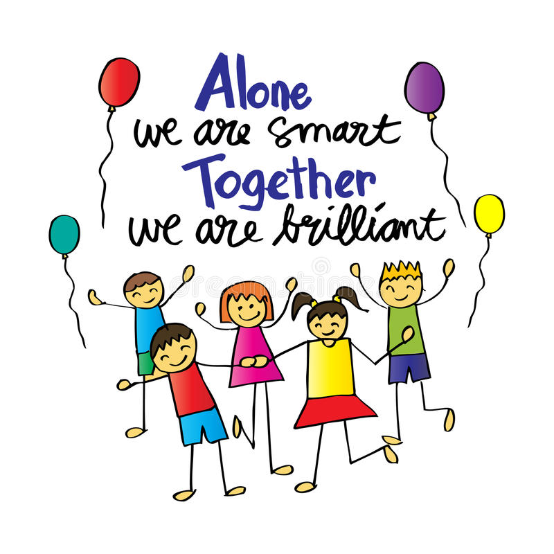 Alone we are smart. Together we are.brilliant. stock illustration