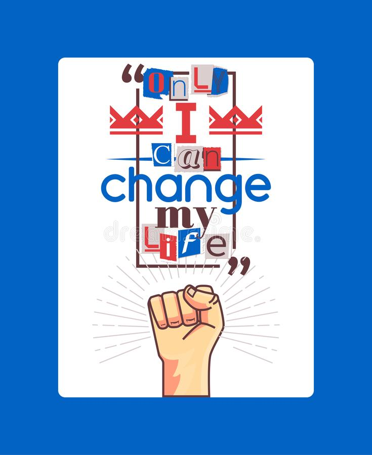 Alphabetical collage poster, banner vector illustration. Only I can change my life. Powerful hand. Inspirational vector illustration