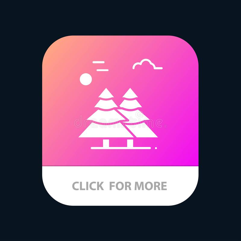 Alpine, Arctic, Canada, Pine Trees, Scandinavia Mobile App Button. Android and IOS Glyph Version vector illustration