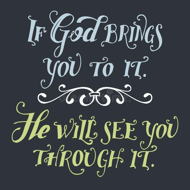 Als de god u aan het brengt zal hij u door het zien royalty-vrije illustratie