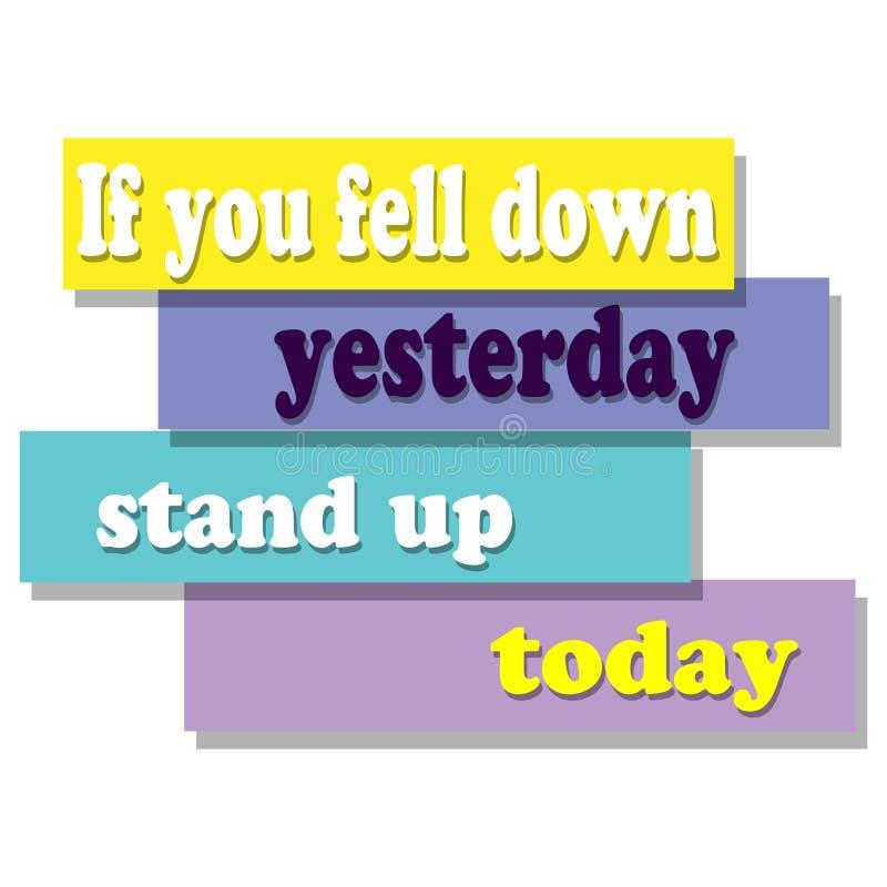 Als u onderaan yesterday viel, sta vandaag op stock illustratie
