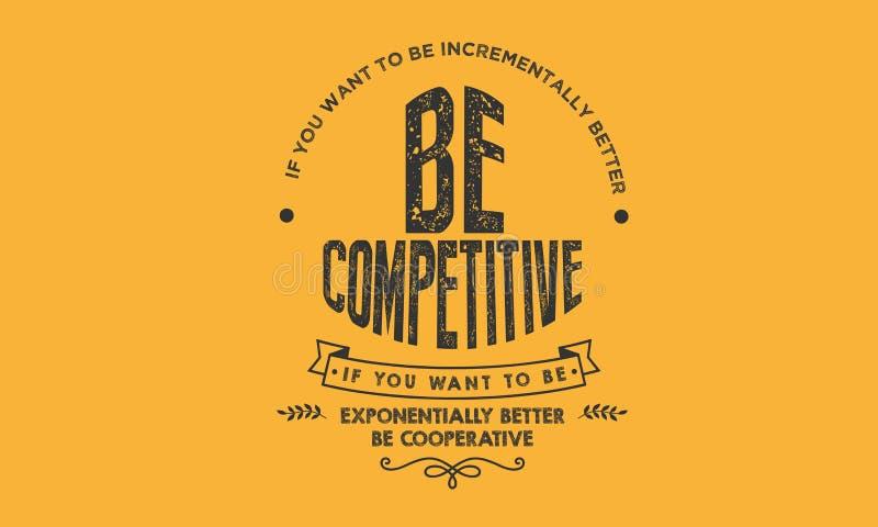 Als u oplopend beter wilt zijn: Concurrerend ben vector illustratie