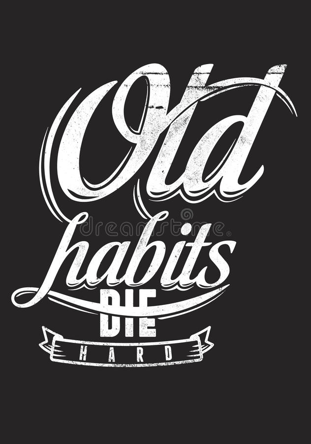 Alte Gewohnheiten sterben stark stockfoto