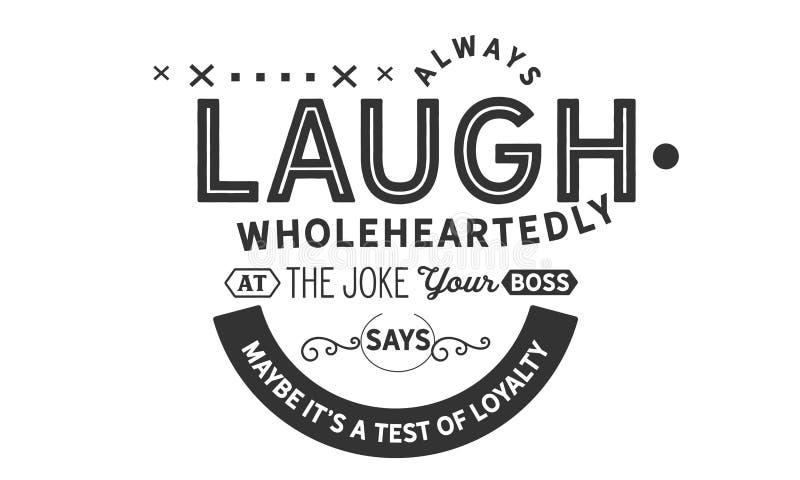 Altijd zegt de lach van ganser harte bij de grap uw werkgever royalty-vrije illustratie