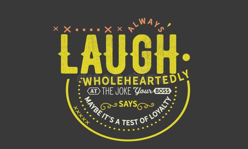 Altijd zegt de lach van ganser harte bij de grap uw werkgever stock illustratie