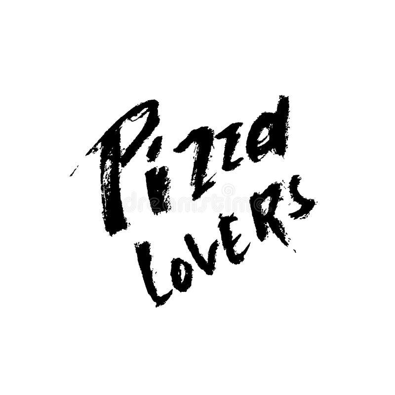 Amanti della pizza Frase disegnata a mano Moderno asciughi l'iscrizione della spazzola Illustrazione di vettore illustrazione di stock