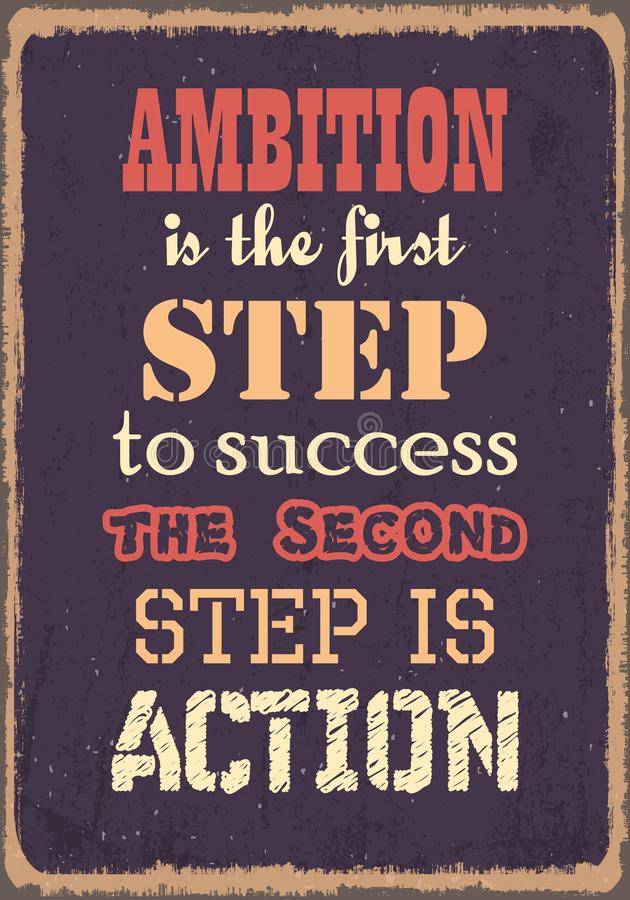 Ambition is the first step to success the second step is action. Motivation quote. Vector poster design royalty free illustration