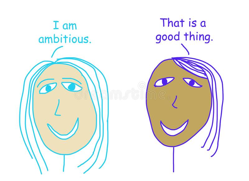 Ambition is a good thing. Color cartoon depicting two ethnically diverse women talking about ambition being a good thing vector illustration