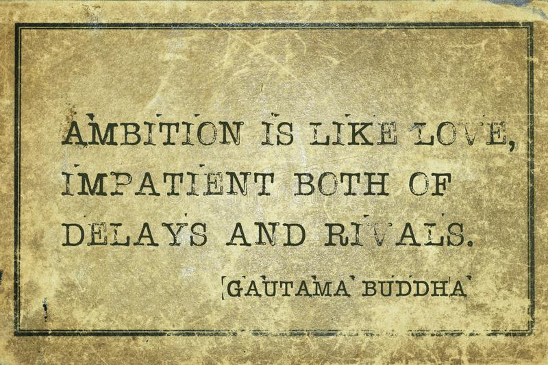 Ambition, love Buddha. Ambition is like love, impatient both of delays and rivals - famous quote of Gautama Buddha printed on grunge vintage cardboard vector illustration