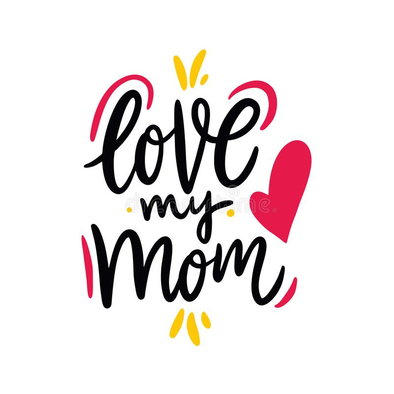 Ame a mi mamá Día feliz del `s de la madre Letras dibujadas mano del vector Aislado en el fondo blanco ilustración del vector