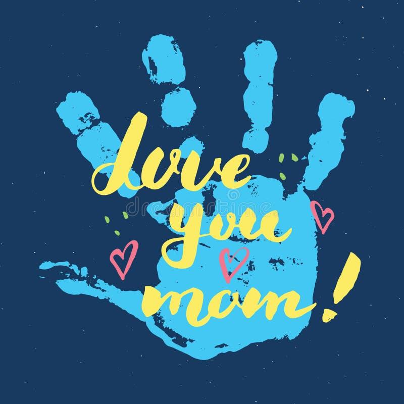 Ame-o, mamã! Sinal de rotulação escrito à mão da caligrafia, cartão tirado mão do dia de mãe com selo da pintura das mãos do bebê ilustração stock