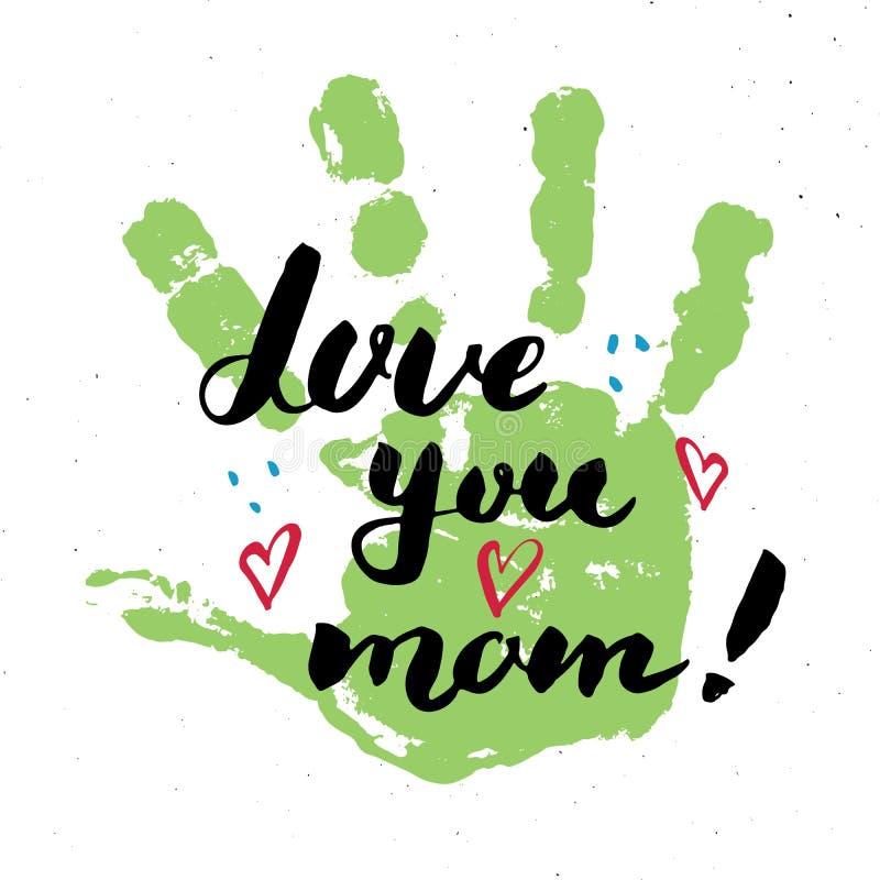 Ame-o, mamã! Sinal de rotulação escrito à mão da caligrafia, cartão tirado mão do dia de mãe com selo da pintura das mãos do bebê ilustração do vetor