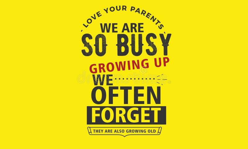 Ame a sus padres que estamos tan ocupados creciéndonos olvidamos a menudo que también están creciendo viejos stock de ilustración