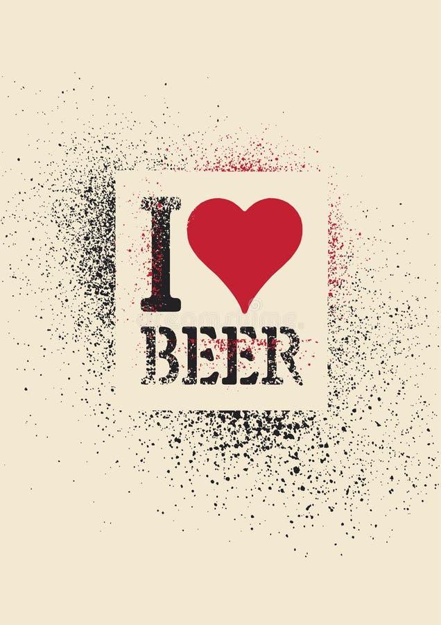 Amo la birra Progettazione tipografica del manifesto di stile di lerciume dello spruzzo dello stampino della birra Retro illustra illustrazione vettoriale