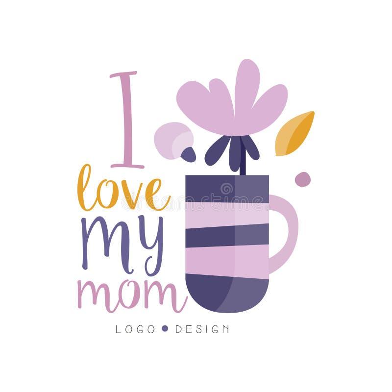 Amo mi diseño del logotipo de la mamá, etiqueta creativa feliz del día de madres para la bandera, cartel, tarjeta de felicitación libre illustration