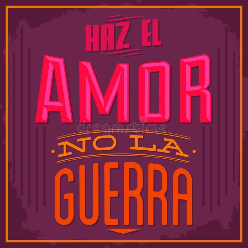 Amor di EL di Haz nessun guerra della La - faccia l'amore né faccia la guerra testo spagnolo illustrazione vettoriale