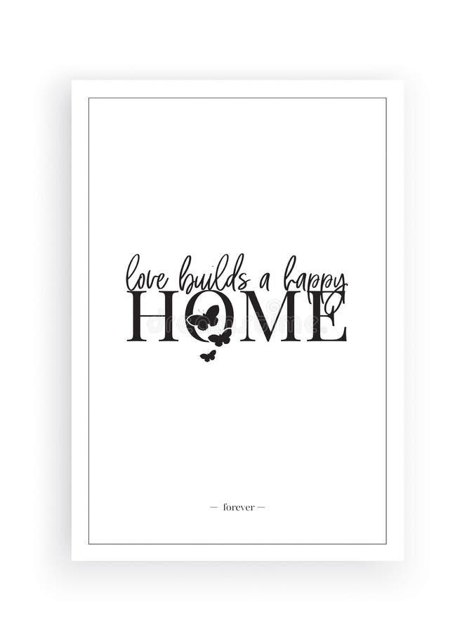 Amor para construir uma casa feliz, vetor do projeto do cartaz da casa isolada no fundo branco, decalques da parede, decoração da ilustração stock