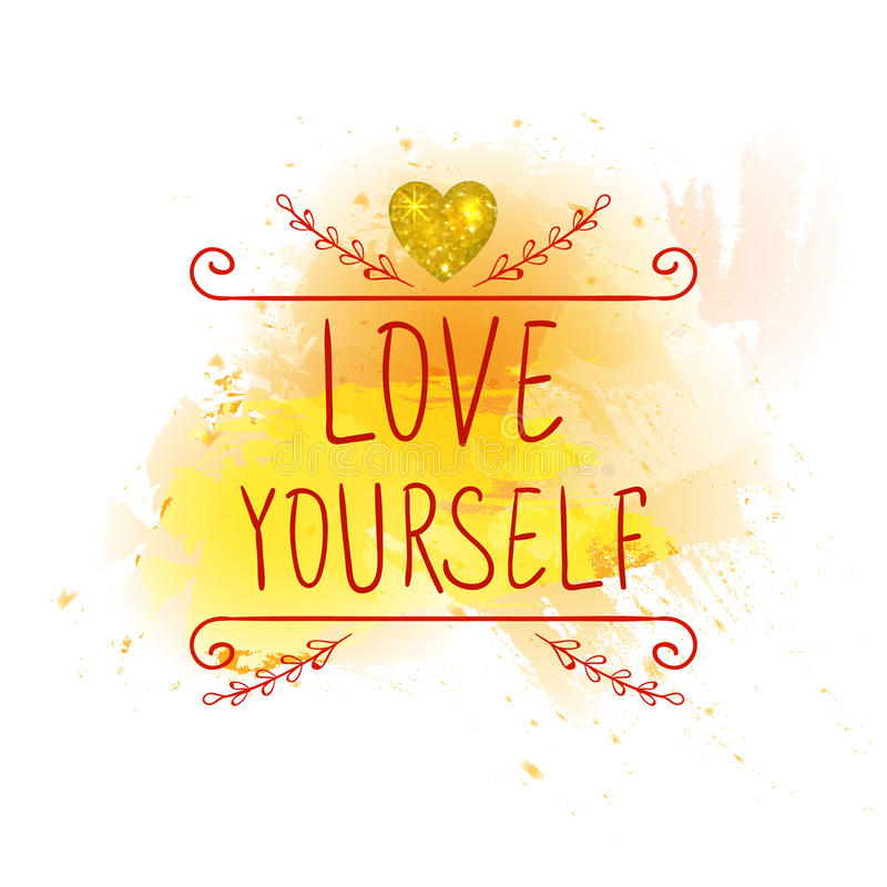Amor você mesmo Letras escritas à mão do VETOR com coração do ouro do brilho Palavras vermelhas no respingo amarelo da pintura ilustração do vetor