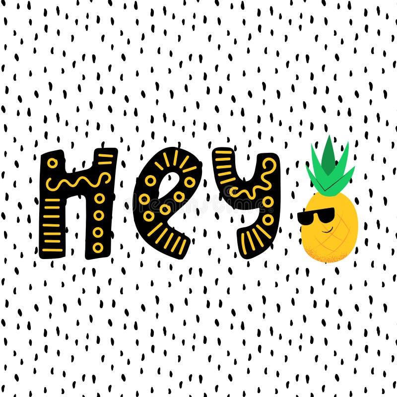 Ananas fresco divertente e hey iscrizione illustrazione vettoriale