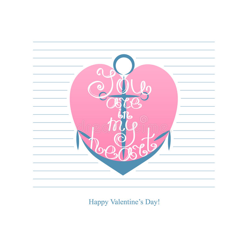 Anchor with inscription You are in my heart. Happy Valentines day vintage lettering background illustration. stock illustration