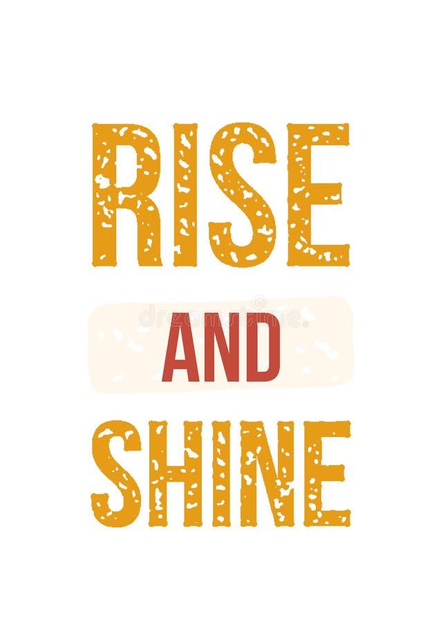 Anführungsposter Rise und Shine T-Shirt-Illustration drucken, moderne Typografie Dekorative Inspiration vektor abbildung