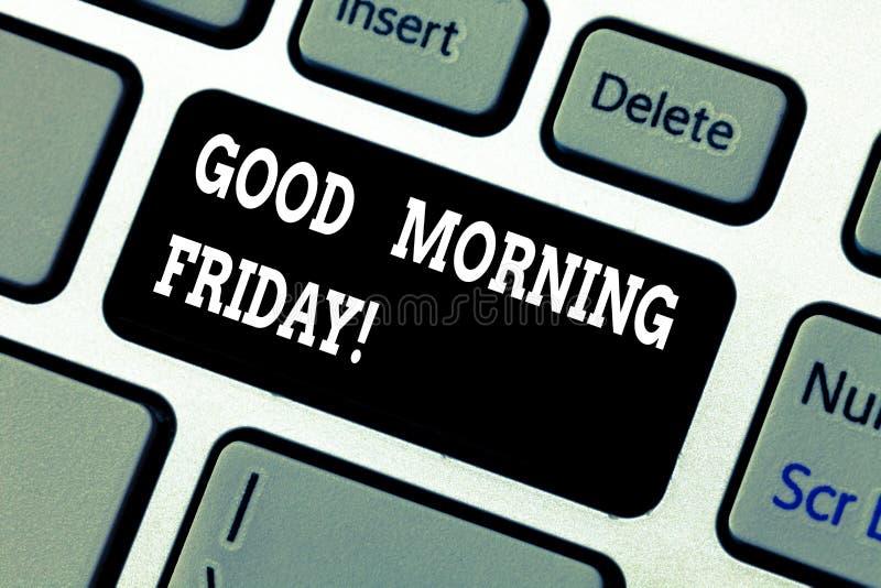Anmerkungsvertretung guten Morgen Freitag schreiben Geschäftsfoto, das jemand im Tagesbeginnwoche Anfangswochenende grüßend zur S lizenzfreie stockfotografie